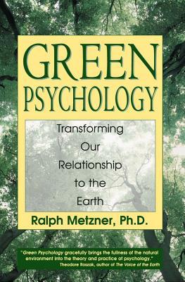 Green Psychology By Metzner, Ralph